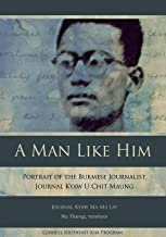 A Man Like Him: Portrait of the Burmese Journalist, Journal Kyaw U Chit Maung: 47
