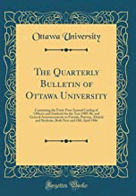 The Quarterly Bulletin of Ottawa University: Containing the Forty-First Annual Catalog of Officers and Students for the Year 1905-06, and General ... New and Old; April 1906 (Classic Reprint)