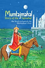 Mumtajmahal: Story of the Taj Mahal