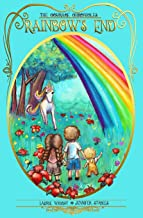 Rainbow's End: A Unicorn Adventure (The Courage Chronicles)