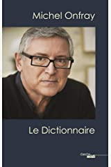 Michel Onfray, le dictionnaire Format Kindle