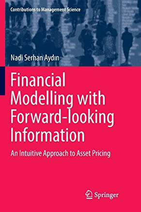 Financial Modelling with Forward-looking Information: An Intuitive Approach to Asset Pricing