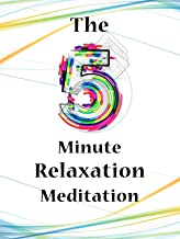The 5 Minute Relaxation Meditation