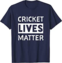 Cricket Lives Matter Funny Insect Shirt