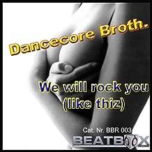 We Will Rock U (Like Thiz)