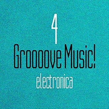 Groooove Music! Electronica, Vol. 4