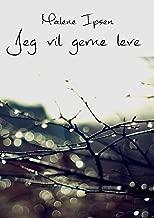 Jeg vil gerne leve (Danish Edition)