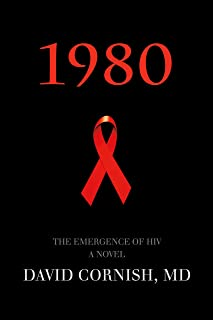1980: The Emergence of HIV