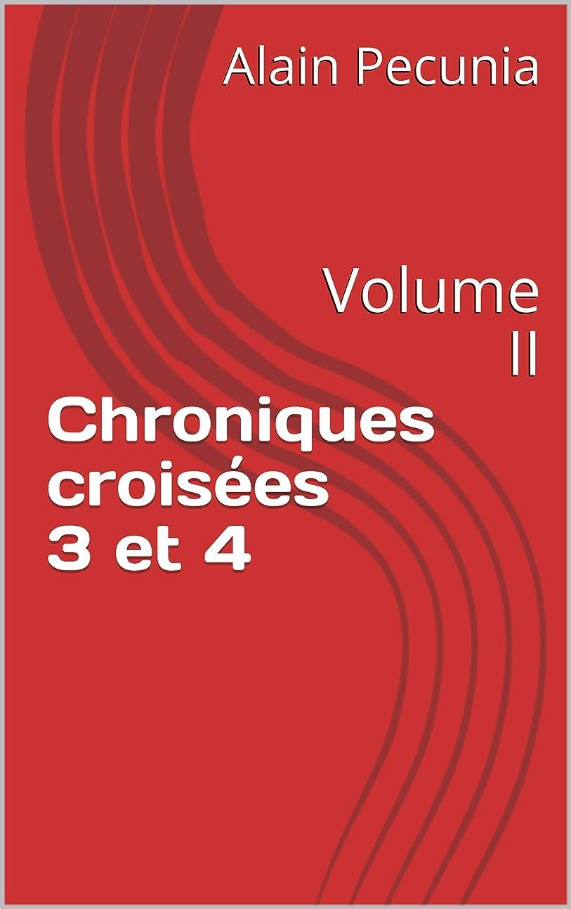 さわやか受取人アパルChroniques croisées 3 et 4: Volume II (French Edition)