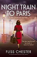 Night Train to Paris: An unputdownable historical murder mystery (A Fen Churche Mystery Book 2)