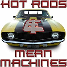 Hot Rods & Mean Machines