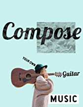 Compose your own Guitar Music: 120 pages 11