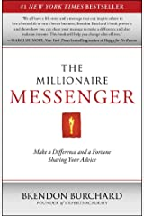 The Millionaire Messenger: Make a Difference and a Fortune Sharing Your Advice Kindle Edition