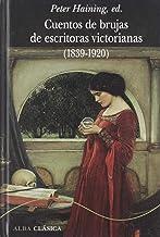 Cuentos de brujas de escritoras victorianas (1839-1920): CL (Alba Clásica)