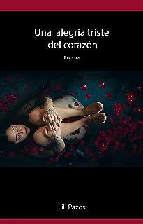 Una alegría triste del corazón: Poema (Spanish Edition)