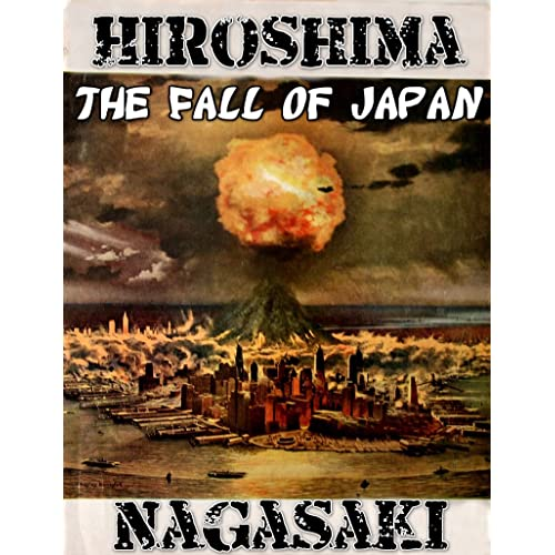 b2ca79ba495 Hiroshima and Nagasaki  The Fall of Japan (Nuclear bomb