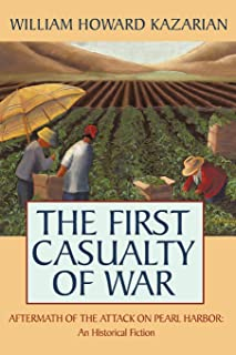 The First Casualty of War: Aftermath of the Attack on Pearl Harbor: An Historical Fiction