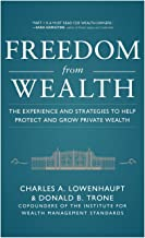 Freedom from Wealth: The Experience and Strategies to Help Protect and Grow Private Wealth
