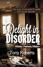 Delight in Disorder: Ministry, Madness, Mission
