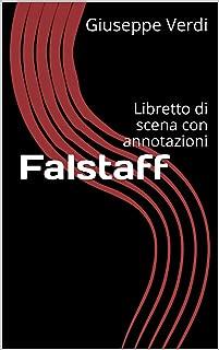 Falstaff: Libretto di scena con annotazioni (Libretti di scena Vol. 24) (Italian Edition)