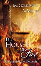 The House of Fire (Guardians of the Elements Series)