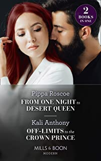 From One Night To Desert Queen / Off-Limits To The Crown Prince: From One Night to Desert Queen (the Diamond Inheritance) ...