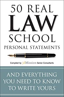 50 Real Law School Personal Statements: And Everything You Need to Know to Write Yours