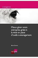 Mieux gérer votre entreprise grâce à la mise en place d'outils e-management: Les nouvelles technologies au coeur de l'entreprise (Hors collection) Format Kindle