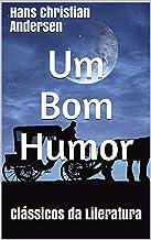 Um Bom Humor: Clássicos da Literatura (Portuguese Edition)