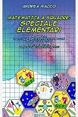 Matematica A Squadre: Speciale Elementari: 90 Problemi Tratti Dalle Gare Di Matematica A Squadre Per Le IV E V Elementari (Italian Edition) Kindle Edition