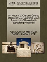 Art Neon Co. City and County of Denver U.S. Supreme Court Transcript of Record with Supporting Pleadings