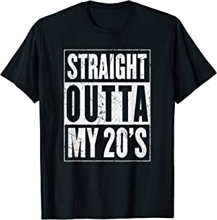 Straight Outta My 20's Shirt | The Original Distressed Look