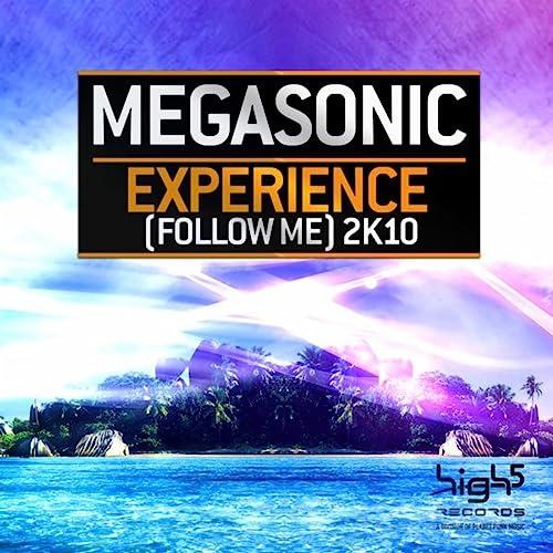 Megasonic - Experience (Follow Me) 2k10
