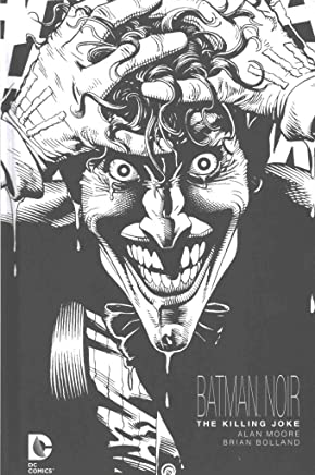 [The Batman Noir the Killing Joke: The Killing Joke] (By (artist)  Brian Bolland , By (author)  Alan Moore) [published: August, 2016]