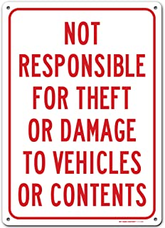 Not Responsible for Theft Or Damage Sign to Vehicles or Content, Made Out of .040 Rust-Free Aluminum, Indoor/Outdoor Use, ...