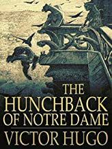The Hunchback of Notre Dame By Victor Hugo (Romantic Novel) [Annotated]