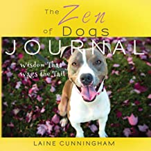 The Zen of Dogs Journal: Large journal, lined, 8.5x8.5 (Zen for Life Journal)
