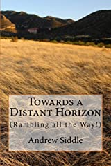 Towards a Distant Horizon: (Rambling all the Way) Paperback