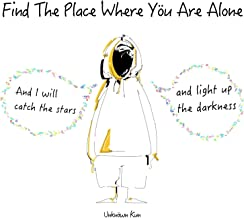 Find The Place Where You're Alone