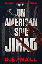 On American Soil: Jihad (Preserve, Protect, and Defend)