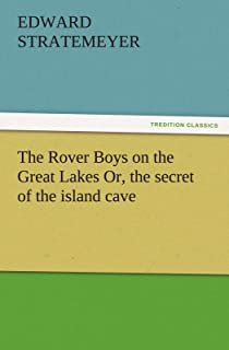 The Rover Boys on the Great Lakes Or, the Secret of the Island Cave