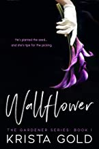 Wallflower: The Gardener Series: Book One