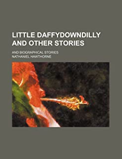 Little Daffydowndilly and Other Stories; And Biographical Stories