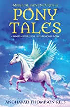 Magical Adventures & Pony Tales: Six Magical Stories in One Spellbinding Book