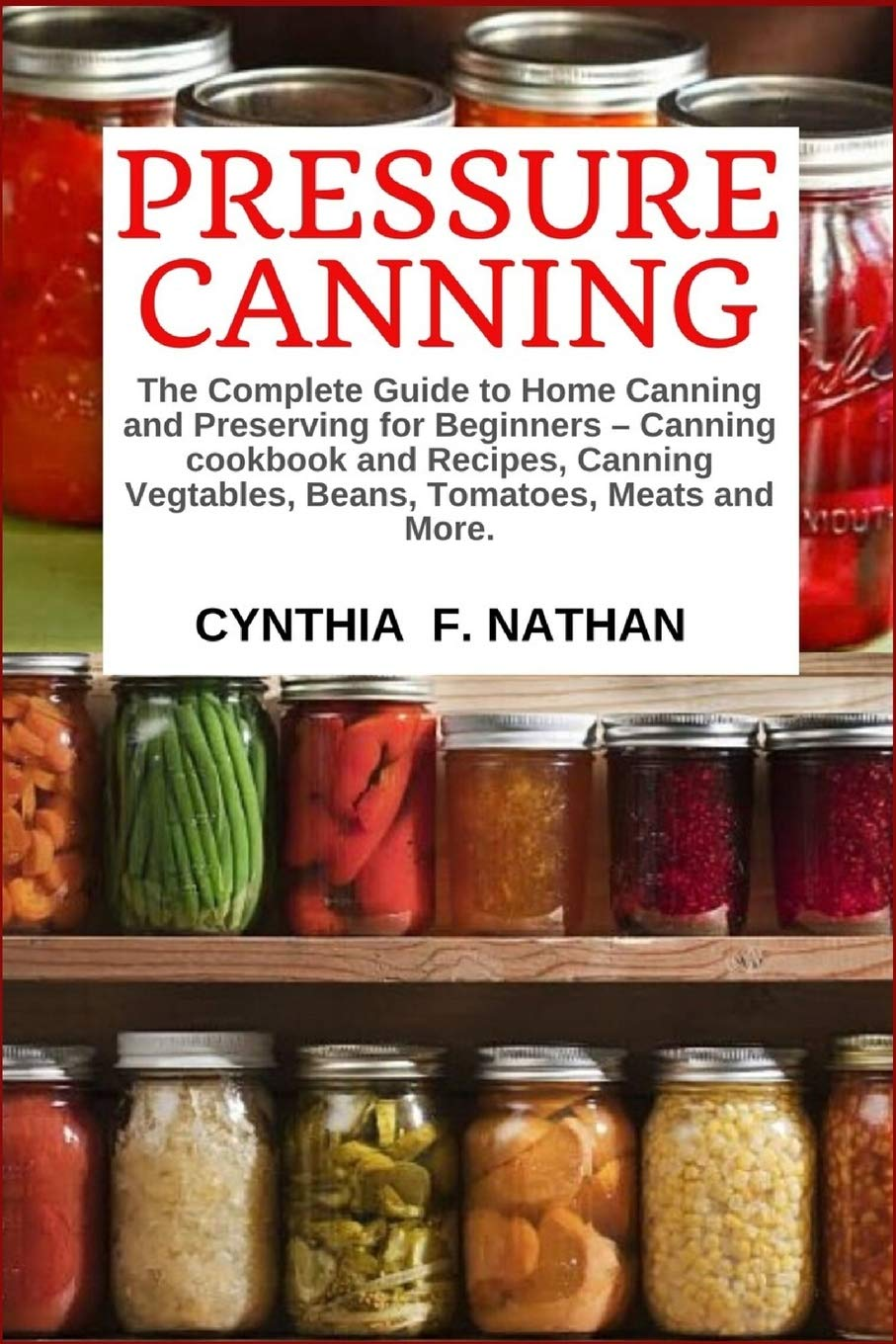 Image OfPressure Canning: The Complete Guide To Home Canning And Preserving For Beginners Canning Cookbook And Recipes, Canning Ve...