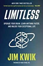 Limitless: Upgrade Your Brain, Learn Anything Faster, and Unlock Your Exceptional Life PDF