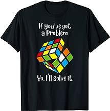 If You've got a problem Yo, I'll solve it Cube Lover T-Shirt