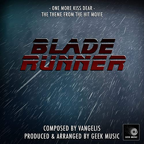 One More Kiss Dear From Blade Runner By Geek Music On Amazon Music