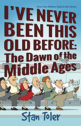 Ive Never Been This Old Before: The Dawn of the Middle Ages