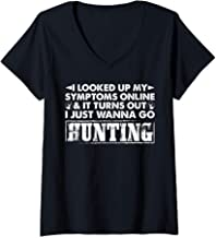 Womens My Symptoms Turns Out I Just Wanna Go Hunting Funny V-Neck T-Shirt